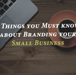 5 Things you Must know about Branding your Small Business
