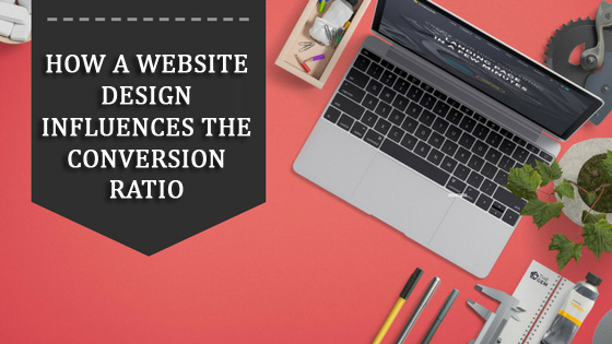 How a Website Design Influences the Conversion Ratio
