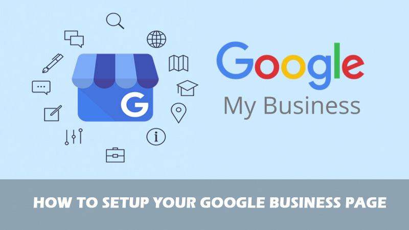How to Set Up Your Google Business Page in 9 Simple Steps